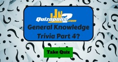 General Knowledge Trivia Part 4