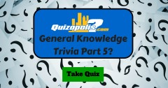 General Knowledge Trivia Part 5
