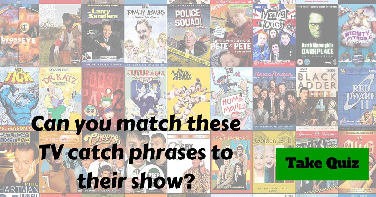 TV Catchphrases Trivia