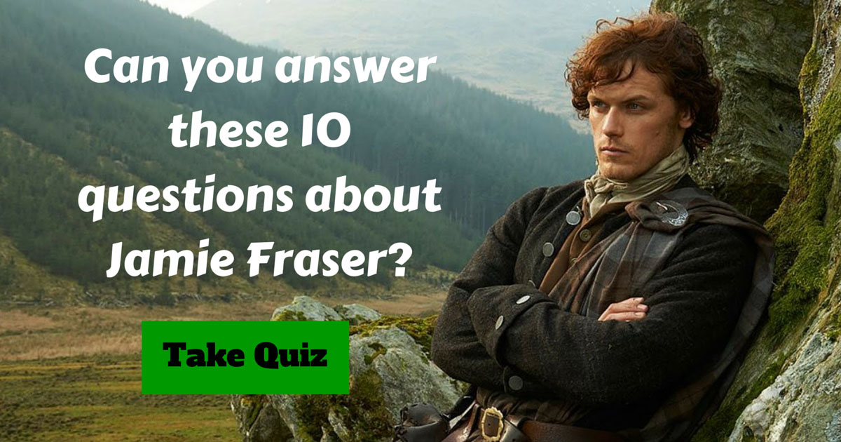 Jamie Fraser from Outlander Trivia